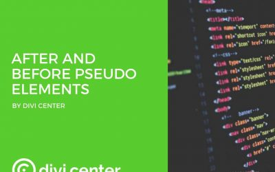 Understand and use the power of After and Before pseudo elements in DIVI – Inside DIVI CLINIC