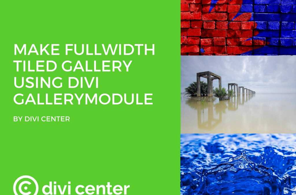 Creating fullwidth tiled gallery using DIVI gallery module